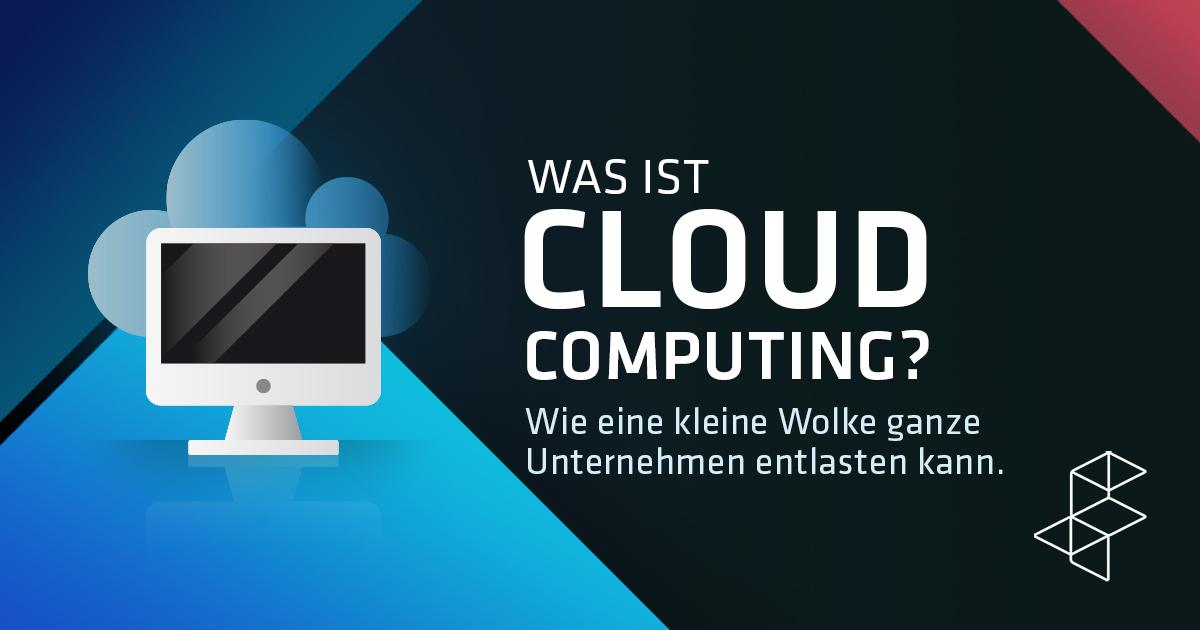 Was ist Cloud Computing? Ein kleiner Ratgeber für Anfänger.