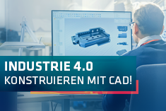 Industrie 4.0 – Konstruieren mit Computer Aided Design (CAD)