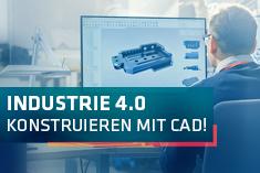 Industrie 4.0 – Konstruieren mit Computer Aided Design (CAD)